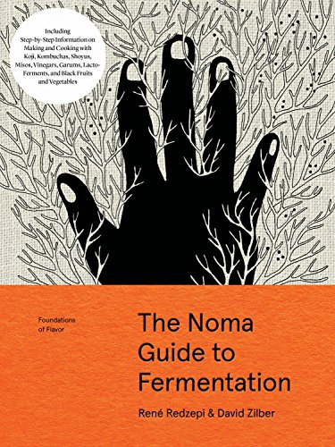 The Noma Guide to Fermentation (Foundations of Flavor) by René Redzepi, David Zilber