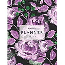Academic Planner 2018-2019: Floral Design | Weekly View | To Do Lists, Goal-Setting, Class Schedules + More (August 2018 - July 2019)