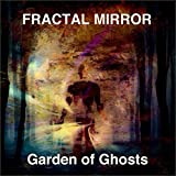 Garden of Ghosts by Fractal Mirror