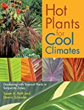 img - for Hot Plants for Cool Climates: Gardening Wth Tropical Plants in Temperate Zones book / textbook / text book