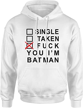 Single Taken Fuck You I AM Batman Cool Logo Bianca Felpa con