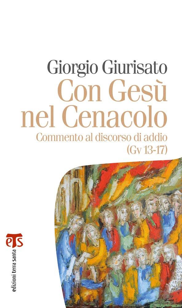 Download Con Gesù nel Cenacolo: Commento al discorso di addio (Gv 13-17) (Marana Tha) (Italian Edition) pdf