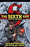 img - for The Sixth Gun: Days of the Dead book / textbook / text book