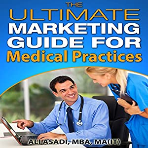 The Ultimate Marketing Guide for Medical Practices Audiobook