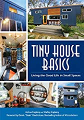 #1 Amazon Bestseller! ─ Tiny House Basics. The joy of tiny house living              Tiny house living is sustainable living: Tiny House Basics is an adventure in off grid living! In their debut book, tiny house living experts...