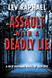 Assault with a Deadly Lie: A Nick Hoffman Novel of Suspense (Nick Hoffman Mysteries Book 8)