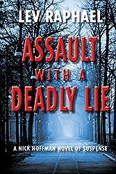 Assault with a Deadly Lie: A Nick Hoffman Novel of Suspense (Nick Hoffman Mysteries Book 8)