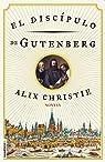El discípulo de Gutenberg par Alix