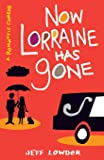 Now Lorraine Has Gone