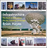 Infrastructure: The Book of Everything for the Industrial Landscape