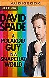 Polaroid Guy in a Snapchat World, A