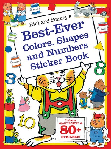 Richard Scarry's Best Ever Colors, Shapes, and Numbers: Includes Giant Poster and 80+ Stickers! (Richard Scarry's Sticker and Poster Books) (Counting Stickers)