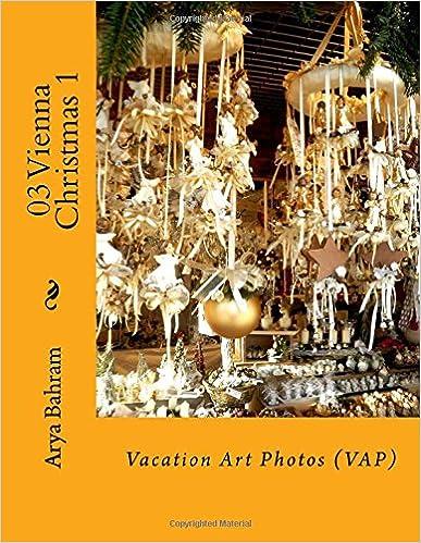 Book 03 Vienna Christmas 1: Vacation Art Photos (VAP): Volume 3