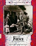 img - for The French Canadians (Peoples of North America) book / textbook / text book