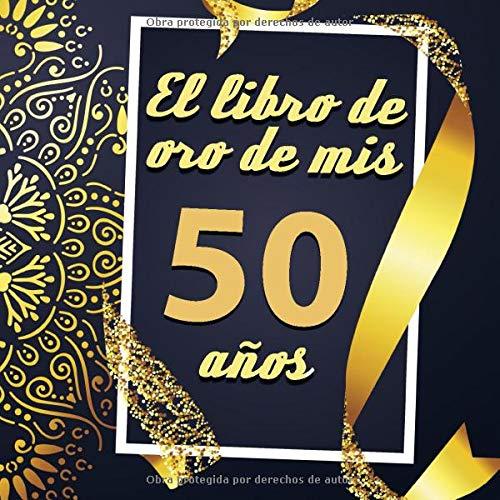 El libro de oro de mis 50 años: Libro de visitas fiesta de ...