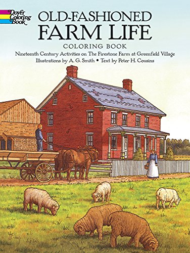 Old-Fashioned Farm Life Coloring Book: Nineteenth Century Activities on the Firestone Farm at Greenfield Village (Dover History Coloring Book) (Big Red Barn Book compare prices)
