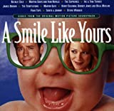 A Smile Like Yours: Music From The Original Motion Picture Soundtrack