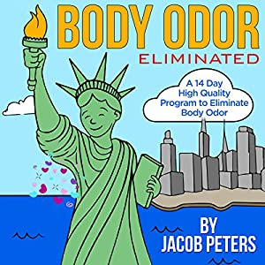 Body Odor Eliminated Audiobook