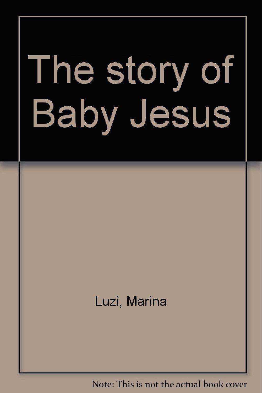 the story of baby jesus with sticker amazon co uk marina luzi books