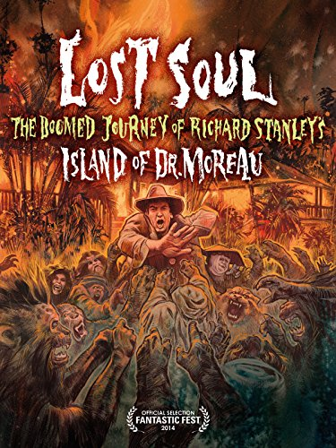 Lost Soul: The Doomed Journey of Richard Stanley's Island of Dr. Moreau -