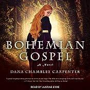 Bohemian Gospel: Bohemian Gospel Series, Book 1 | Dana Chamblee Carpenter