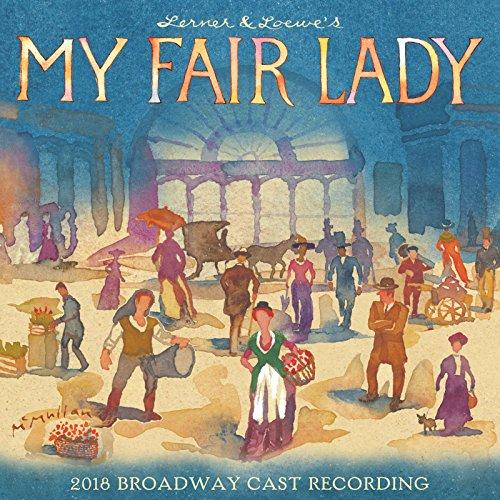 - My Fair Lady (2018 Broadway Cast Recording)