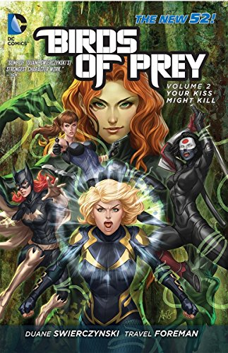 Birds of Prey Vol. 2: Your Kiss Might Kill (The New -