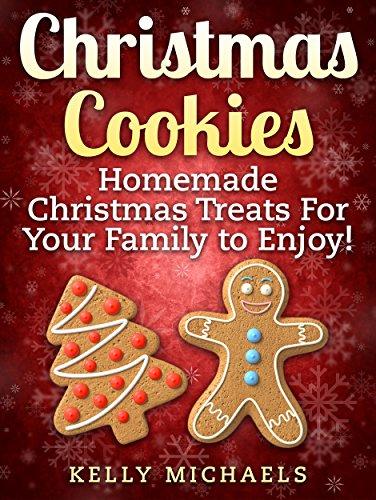 Christmas Recipes Christmas Cookies Homemade Christmas Treats For Your Family To Enjoy Special Christmas Recipes
