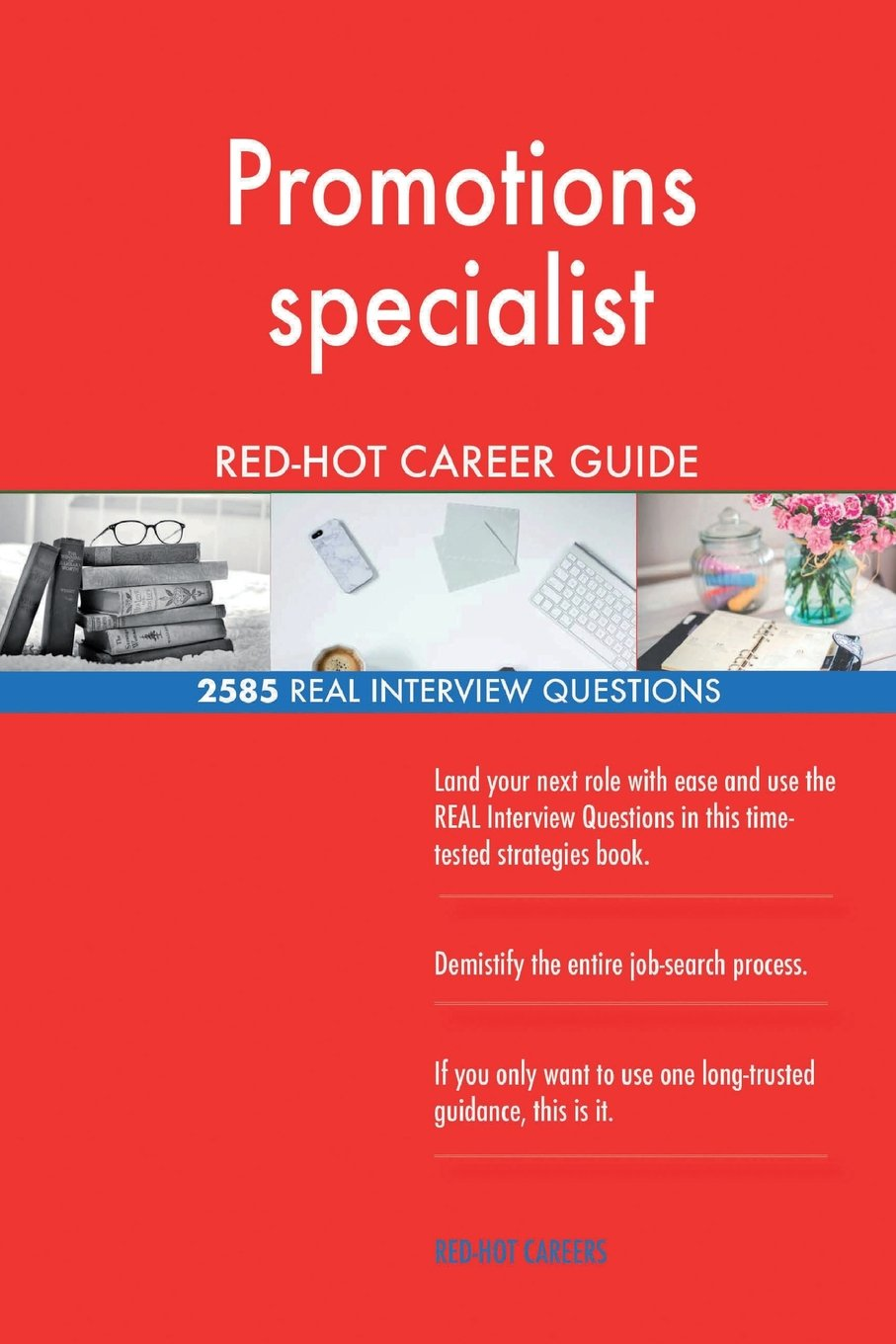 Promotions specialist RED-HOT Career Guide; 2585 REAL Interview Questions ebook
