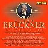 Anton Bruckner: The Collection