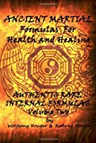 Ancient Martial Formulas for Health and Healing, Wolfgang Kruger and Rodney Morgan, 1453685022