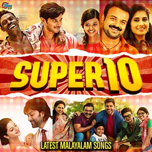Super 10 - Latest Malayalam Songs