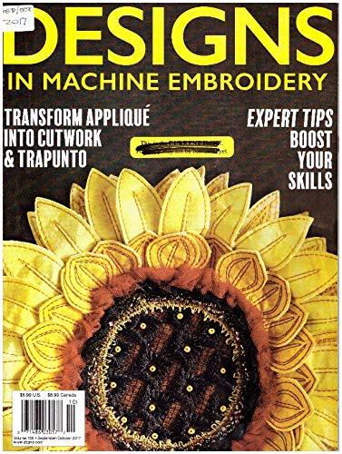 Designs In Machine Embroidery Magazine September October 2017 Volume 106 (Machine Embroidery Magazine)