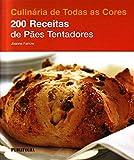 200 Receitas de Pães Tentadores