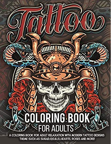Amazon.com: Tattoo Coloring Book For Adults: Over 300 Coloring Pages For  Adult Relaxation With Beautiful Modern Tattoo Designs Such As Sugar Skulls,  Hearts, Roses And More! (9798636167969): Press, Tattoo Coloring: Books