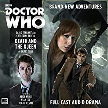 Doctor Who - The 10th Doctor Adventures: Death and the Queen Performance by James Goss Narrated by David Tennant, Catherine Tate, Alan Cox, Beth Chalmers
