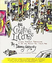 The Creative License: Giving Yourself Permission to Be the Artist You Truly Are