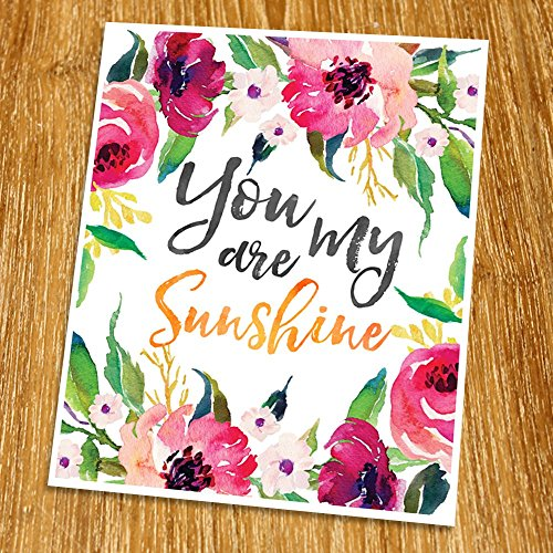 You are my sunshine Print (Unframed), Watercolor Flower, Floral Quote, Motivational Poster, Living Room Decor, Inspirational Quote, New Year Gift, 8x10