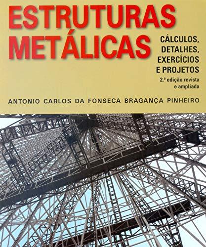 Estruturas Metálicas: Cálculo, Detalhes, Exercícios e Projetos