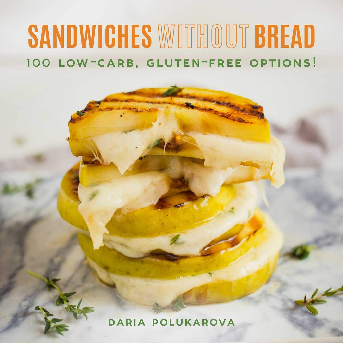 Sandwiches Without Bread 100 Low Carb Gluten Free Options