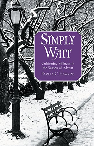 Simply wait cultivating stillness in the season of advent kindle simply wait cultivating stillness in the season of advent by hawkins pamela c fandeluxe Gallery