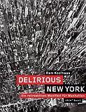 Delirious New York: Ein retroaktives Manifest für Manhattan von Koolhaas. Rem (2006) Taschenbuch