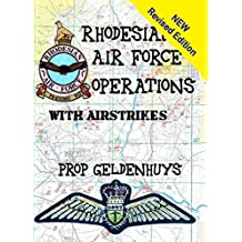 Rhodesian Air Force Operations: With Air Strikes