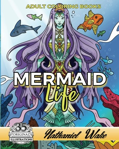 Adult Coloring Books: Mermaid Life: Mermaids - Mermen - Merkids! Coloring Books For Adults