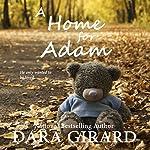 A Home for Adam | Dara Girard