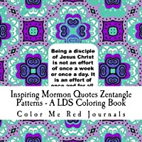 Inspiring Mormon Quotes Zentangle Patterns - A LDS Coloring Book