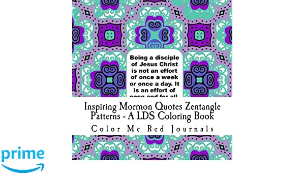 Amazon Inspiring Mormon Quotes Zentangle Patterns A LDS Impressive Quotes About Patterns