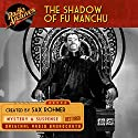 Shadow of Fu Manchu Radio/TV Program by Sax Rohmer Narrated by  full cast