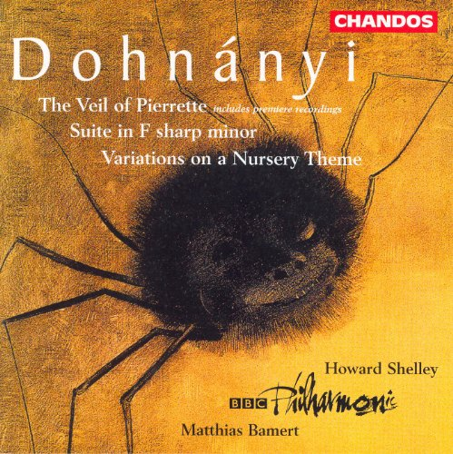 Dohnanyi: Suite in F-Sharp Minor / Variations On A Nursery Theme / The Veil of Pierrette -