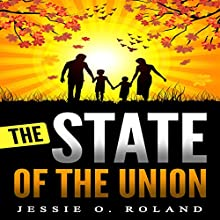 The State of the Union Audiobook by Jessie O. Roland Narrated by Jeff Raynor